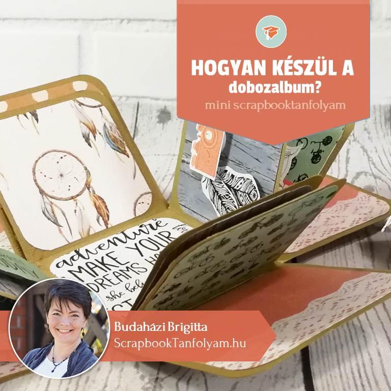 Hogyan készül a dobozalbum? Mini scrapbooktanfolyam Budaházi Brigittával